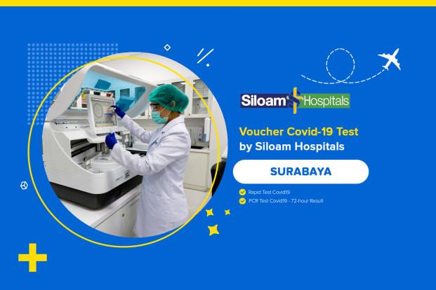 COVID-19 Rapid / PCR / Swab Antigen Test by Siloam Hospitals Surabaya