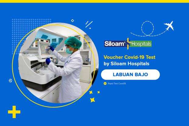 COVID-19 Rapid / PCR / Swab Antigen Test by Siloam Hospitals Labuan Bajo NTT