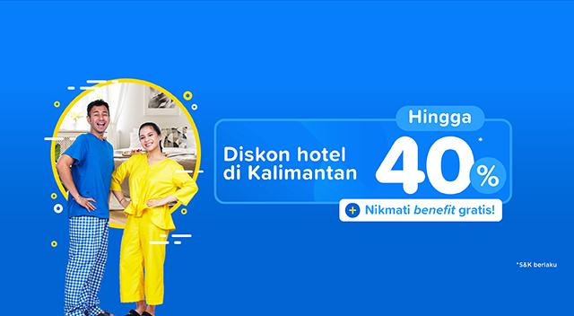 Diskon hingga 40% untuk Hotel di Kalimantan