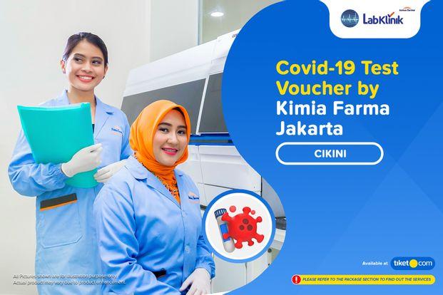 COVID-19 Rapid Antibodi / PCR / Swab Antigen Test by Kimia Farma Cikini - Jakarta (LAB KLINIK)