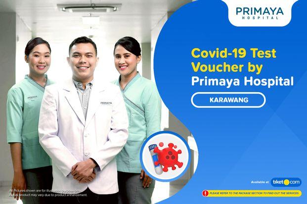 COVID-19 Rapid Antibodi / Antigen / PCR Swab Test by Primaya Hospital Karawang