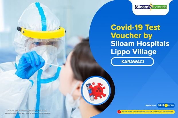 COVID-19 Rapid / PCR / Swab Antigen Test by Siloam Hospitals Lippo Village - Karawaci