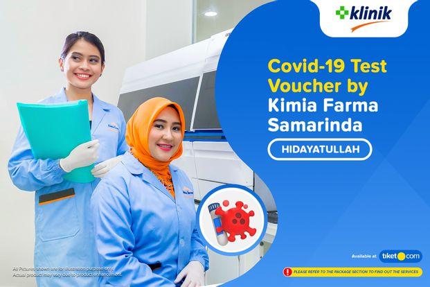 COVID-19 Rapid Antibodi / Swab Antigen Test By Klinik Kimia Farma Hidayatullah - Samarinda