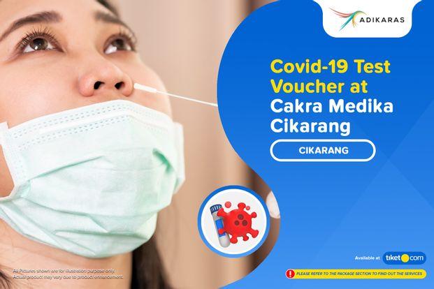 COVID-19 Rapid / PCR / Swab Antigen Test by Adikaras (Cakra Medika Cikarang)