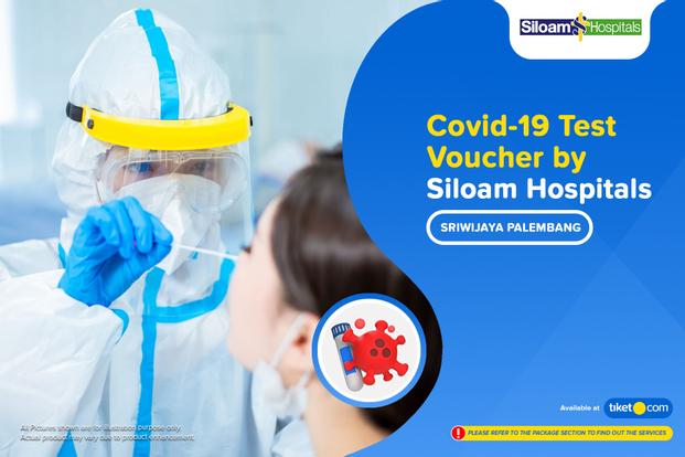 COVID-19 Rapid / PCR / Swab Antigen Test by Siloam Hospitals Sriwijaya Palembang