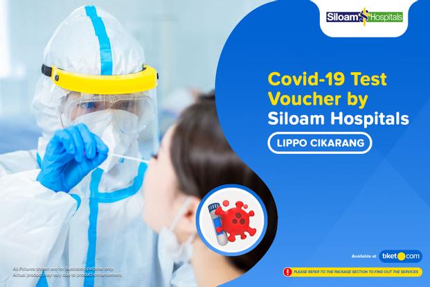 COVID-19 Rapid / PCR / Swab Antigen Test by Siloam Hospitals Lippo Cikarang