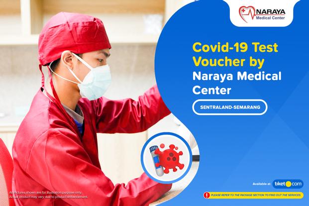 COVID-19 Rapid / PCR / Swab Antigen Test by Naraya Medical Center - Semarang (Sentraland)