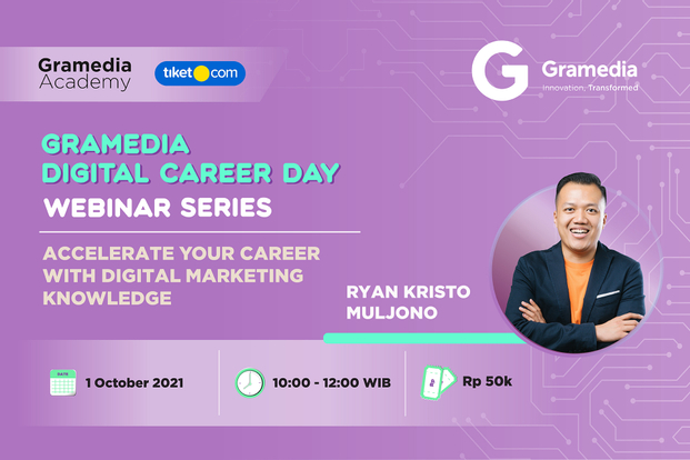 Accelerate Your Career with Digital Marketing Knowledge with Ryan Kristo Muljono by Gramedia Academy