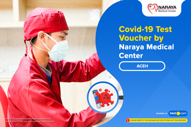 COVID-19 Rapid / PCR / Swab Antigen Test Naraya Medical Center - Aceh